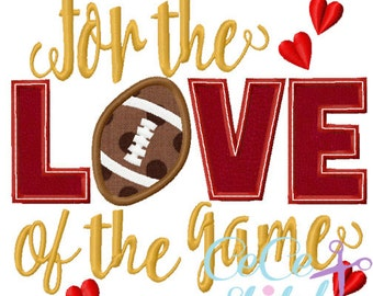 For The Love of The Game Football Embroidery Design