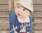 Photo Valentine's Day Card : Be Mine Valentine's Day Custom Photo Holiday Card Printable