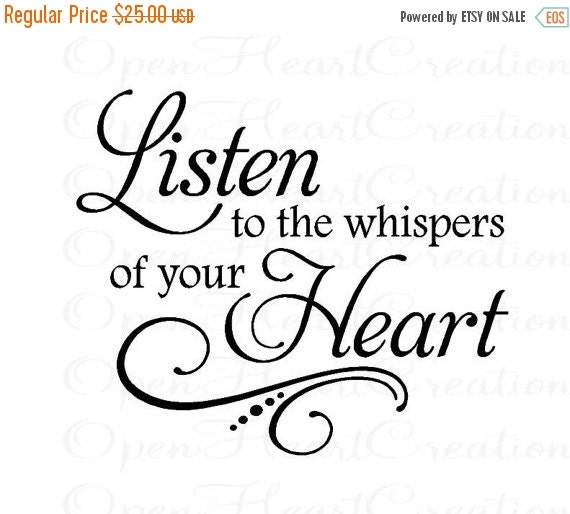 ON SALE Vinyl Wall Decal Quotes - Listen to the Whispers of Your Heart - inspirational vinyl lettering decals 22H x 26W Qt0182