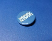 Dangerously Overeducated Pinback Button (or Magnet)