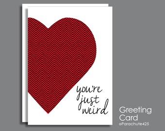 Weird Greeting Card, weird friend, weird anniversary, weird birthday, funny friend card, funny love card, you're weird, Sweetest Day card