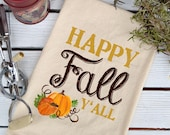 NEW*** Fall Flour Sack Towel, Fall Kitchen Towel, Kitchen Towel, Cotton Towel, Tea Towel,  Fall Towel, Pumpkin Dish Towel, Happy Fall Y'All