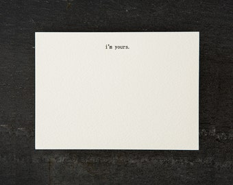i'm yours. letterpress printed. flat card. #055