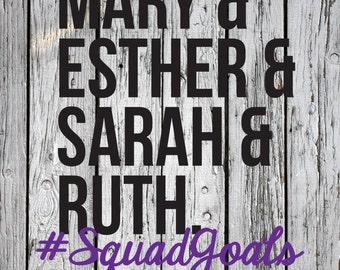SVG, PNG, DXF Cut File, Squad Goals, Silhouette Cut File, Cricut Cut File, Scripture, Women of the Bible, Mary, Esther, Sarah, Ruth