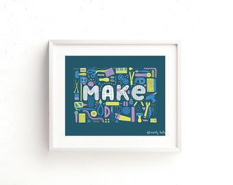 MAKE! - Giclee of an original illustration (8 x 10in)