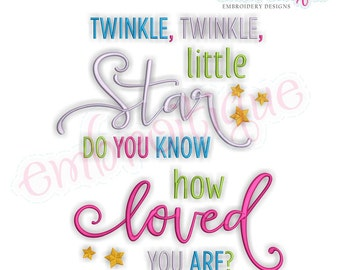 Twinkle Twinkle Little Star Do You Know How Loved You Are  - Instant Download Machine embroidery design