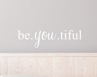 Beautiful Wall Decal Quote - Be. You. Tiful Wall Decal - Wall Decal Quote - Bedroom Wall Decal - Beautiful Decals - Wall Decals - Beyoutiful