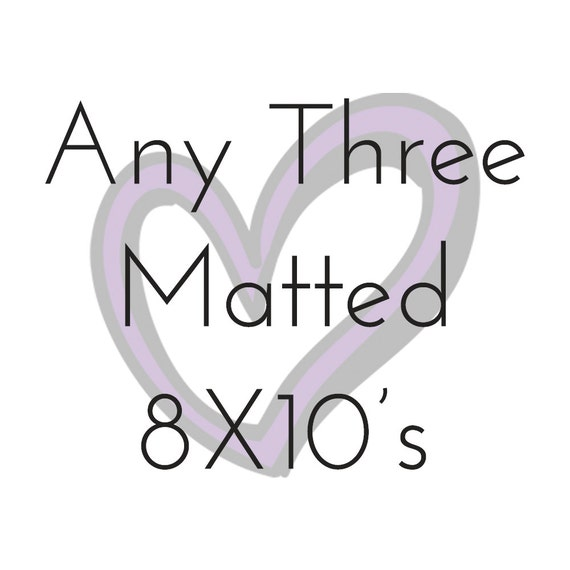 Any Three 8X10 Personalized Matted Prints- Savings