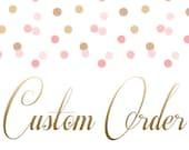 Custom Listing for Kelsie Rivera