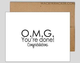 OMG You're Done! // Graduation Card // Funny Graduation Card // Congratulations Card