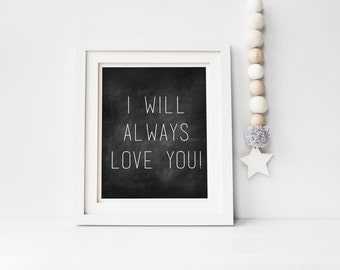 Nursery Wall Art, I will always love you Quote, Black and White printable baby room decor-Boy or Girl