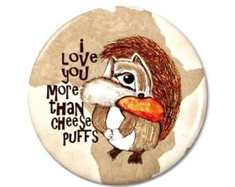 Chipmunk Cheesepuff Magnet or Button -G10