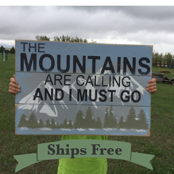 The mountains are calling and i must go sign rustic by for The mountains are calling and i must go metal sign