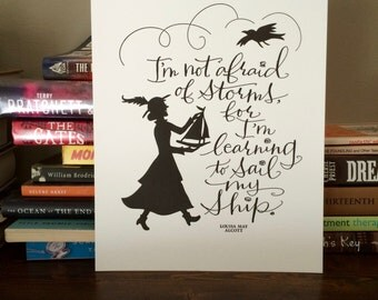 LETTERPRESS ART PRINT- I'm not afraid of storms. for I'm learning to sail my ship. Louisa May Alcott
