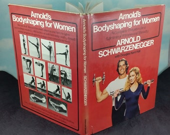 Arnold's Bodyshaping for Women Vintage 1979 First Edition Exercise Book by Arnold Schwarzenegger