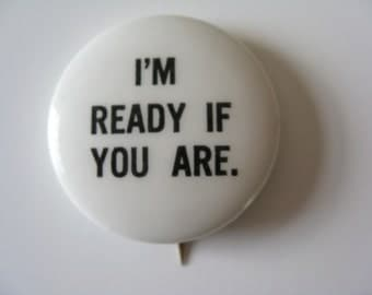 Sixties Original Hippie Button I'm Ready If You Are  Pinback Psychedelic Free Love Era