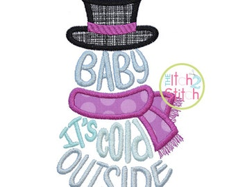 Baby It's Cold Outside Snowman Embroidery design (with applique hat/scarf) in 4x4, 5.5 inch, 5x7 & 6x10 INSTANT DOWNLOAD now available