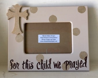 For this Child We Prayed 4x6 Frame in Khaki and Champagne