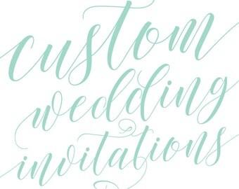 Custom Wedding Invitation Design!