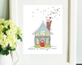 Home is Where You are, Home Art Print, Home Decor, Cozy home art, Housewarming, New home, House Illustration, Home love art, House art