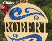 Ornament  Personalize w Name Year Natural or w Glitter Great Gift Tag Custom Gift Giving Holiday Season New Designs You Personized Christma