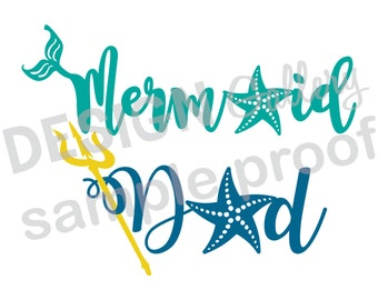 Mermaid Dad - JPG, png & SVG, DXF cut file, Digital, seashell, fin, starfish, Mermaid Life - birthday girl party - Instant Download