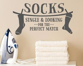 Socks Single And Looking For The Perfect Match -Laundry Room Decal Vinyl Lettering wall words graphics decals  Home decor itswritteninvinyl