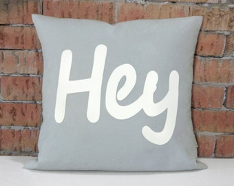 White and Grey Word Pillow | HEY Decorative Pillow Case, Cushion Cover, 18x18 inches / 45x45 cm | Modern Decor | Unique Monogrammed gifts