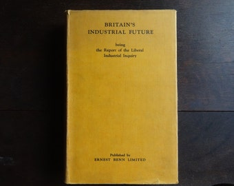 Vintage English Hardback Book Britain's Industrial Future History Historical circa 1928 / English Shop