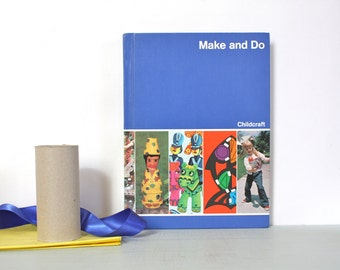 Vintage 1980 Make and Do Book from the Childcraft How and Why Library