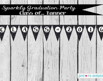 Sparkly Graduation Party Printable Class of 2016 Banner