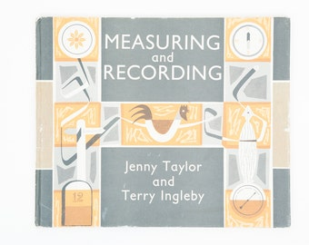 Measuring and Recording by Jenny Taylor and Terry Ingleby - Vintage Educational Book, published 1963
