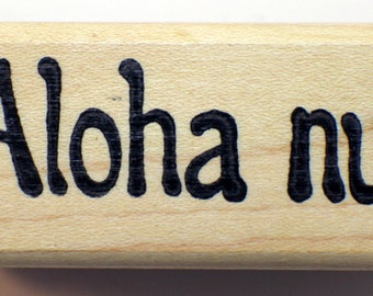 Hawaiian Hello and Good Bye Aloha Nui  Tin Can Mall 1999 Wooden Rubber Stamp