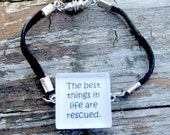 The best things in life are rescued Bracelet