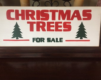 CHRISTMAS TREES For SALE Sign Plaque Decor Rustic Cottage Southern Farmhouse Chic Fixer Upper Style Hand Painted Wooden
