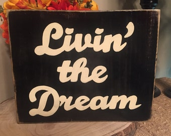Livin' the Dream Home Living Rustic Wall Art Plaque Wooden You Pick from 10+ Colors Hand Painted