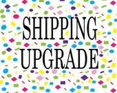 Shipping Upgrade for Tracy