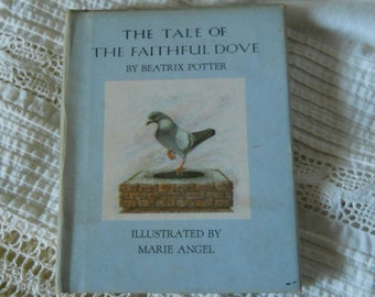 The Tale Of The Faithful Dove By Beatrix Potter Illustrated By Marie Amgel 1956 Text Copyright Frederick Warne and Co. Inc. Collectibles