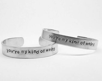 you're my kind of weird: cuff bracelet SET for soulmates or besties