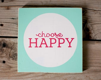 Bright Choose Happy Wooden Sign