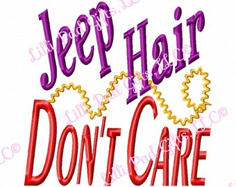 Jeep Hair Don't Care - Machine Embroidery Design - 9 Sizes