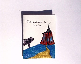 The answer is inside greeting card, hand drawn and colored original