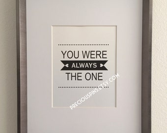 You Were ALWAYS The One Print, Printable Wall Art Decor, Home Gift, Love Gift, Love Print