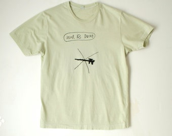 "ANTI WAR hand drawn ""War Is Dumb"" children's art CELERY green lime t-shirt"