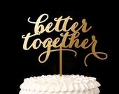 Better Together Wedding Cake Topper - Gold- Soirée Collection