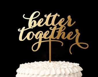 Better Together Wedding Cake Topper - Gold- Soirée Collection