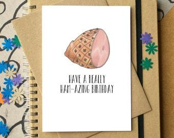 Ham Birthday Card - funny birthday card - card for him - birthday card for dad - birthday card for brother - Food Art Card - Meat Card