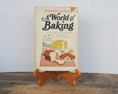 Vintage A World Of Baking Cookbook By Dolores Casella 1968