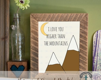 Higher Than the Mountains - Framed Print in Reclaimed Barnwood Country Chic Decor - Handmade Ready to Hang | Size & Price via Dropdown