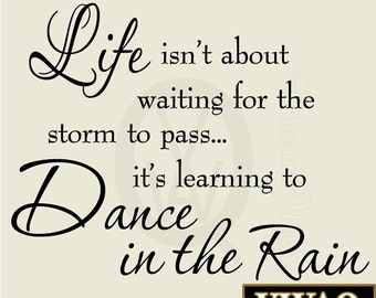 Life Isn't About Waiting for the Storm to Pass Wall Decal Inspirational VWAQ-3050